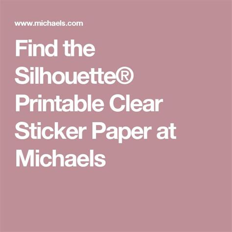 printable clear sticker paper michaels silhouette 174 printable clear sticker paper storage boxes