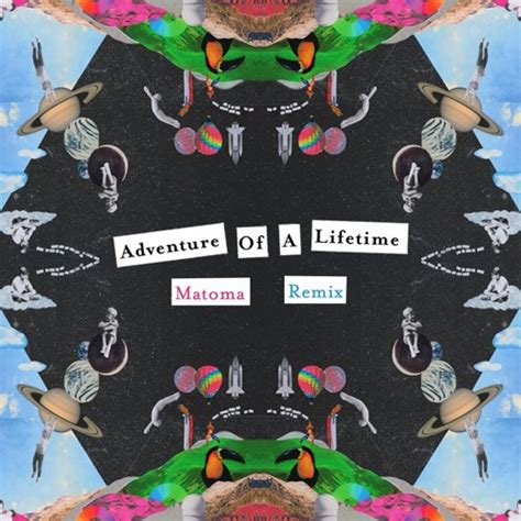 download mp3 coldplay adventure of a lifetime free coldplay adventure of a lifetime matoma remix by