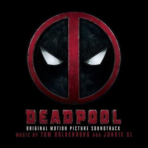 deadpool theme junkie xl listen to deadpool soundtrack sle by junkie xl