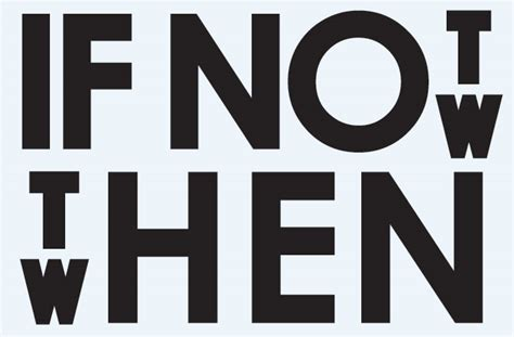 If Not For The if not now then when design revolution australia