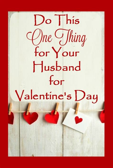 new relationship valentines day ideas do one thing for your husband on s day