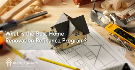 what is the best home renovation refinance program