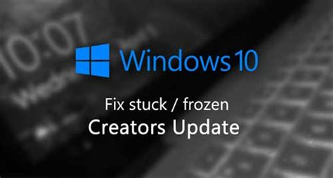 install windows 10 stuck how to fix windows 10 fall creators update installation