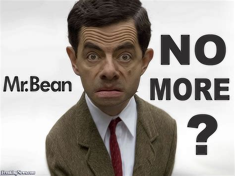Mr Bean no more mr bean pictures freaking news