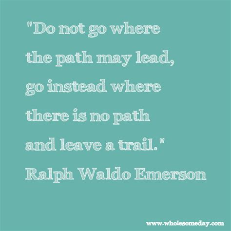 Emerson Birthday Quotes Ralph Waldo Emerson Quotes Path Quotesgram