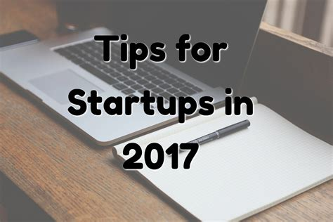 7 Tips On Looking In A by 7 Tips For Startups Looking To Out In 2017