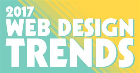 2017 graphic design trends web design trends 7 predictions for 2017