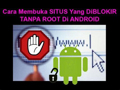 tutorial internet gratis android tanpa root tutorial membuka situs yang di blokir di android tanpa
