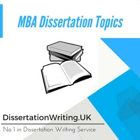 mba dissertation writing mba dissertation topics dissertation writing service and