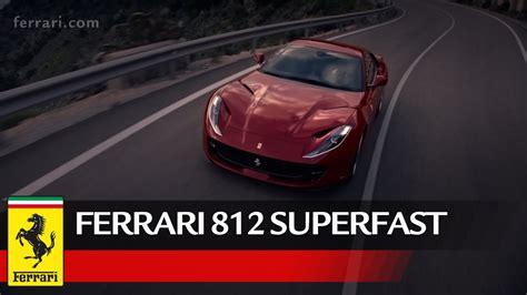 Ferrari 812 Superfast Youtube by Ferrari 812 Superfast Official Video Youtube