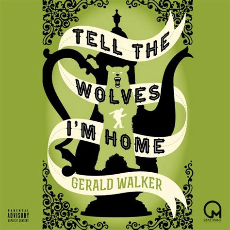 gerald walker tell the wolves i m home prod slot a