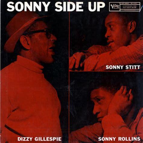 dizzy gillespie sonny stitt sonny side up dizzy gillespie sonny rollins sonny