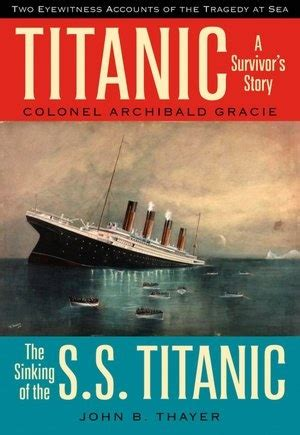 the sinking of titanic book titanic a survivor s story and the sinking of the s s
