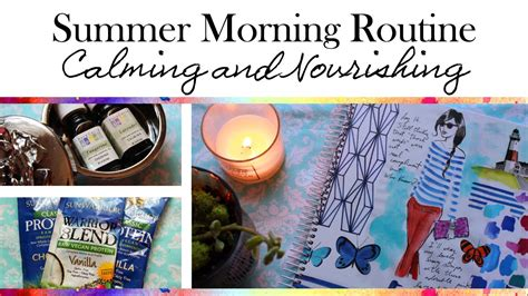 Nourishing Routine For by Summer Morning Routine Calming And Nourishing