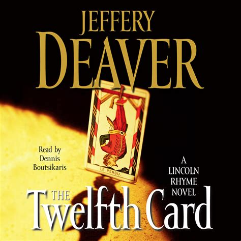 lincoln rhyme novels the twelfth card abridged audiobook by jeffery