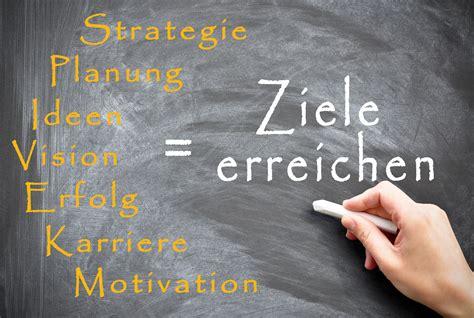 ziel erreichen motivation wenn du das ziel nicht kennst ist kein weg