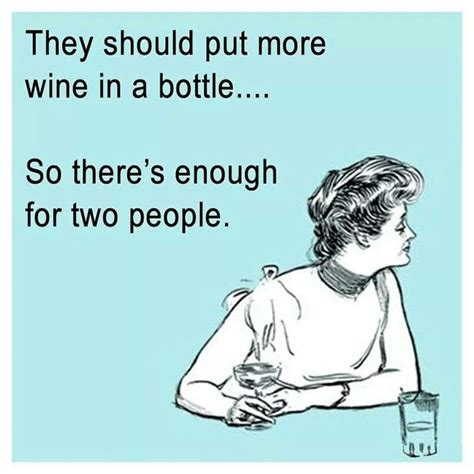 Funny Wine Memes - they should put more wine in a bottle memory book