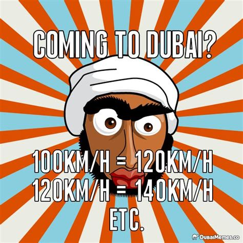 Dubai Memes - dubai speed limit rules dubai meme dubai dubai memes