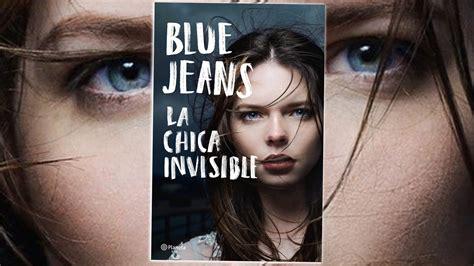 libro la chica miedosa que la chica invisible es la nueva novela de bue jeans