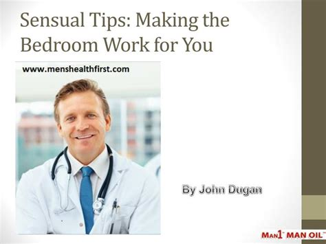 bedroom sex tips for my man ppt sensual tips making the bedroom work for you