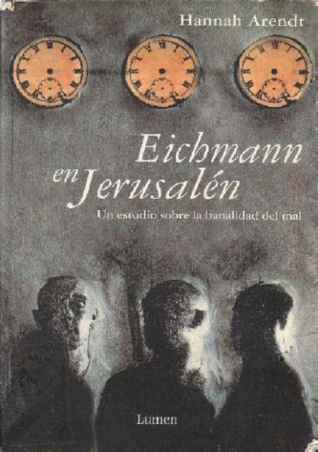 libro eichmann y el holocausto 10 libros recomendados sobre el holocausto