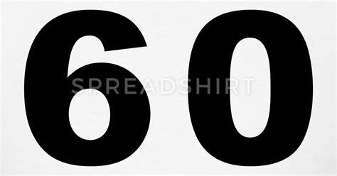 T Shirt White 60 number 60 sixty t shirt spreadshirt