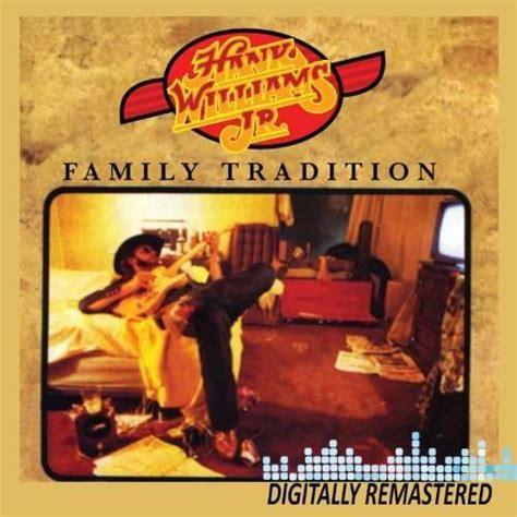 hank williams jr family tradition hank williams jr family tradition cd jpc