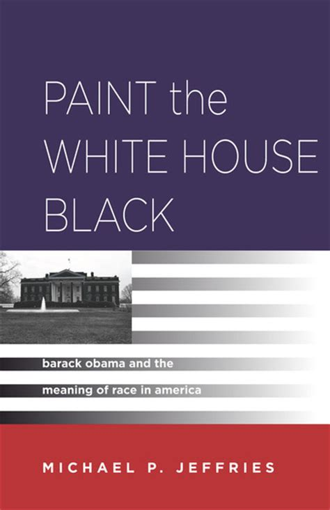 paint black books paint the white house black barack obama and the meaning