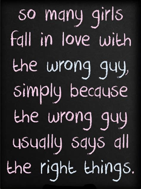 Falling In For The Wrong Reasons Quotes falling for the wrong quotes quotesgram