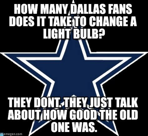 Anti Cowboys Meme - how many dallas fans does it take to change a on memegen