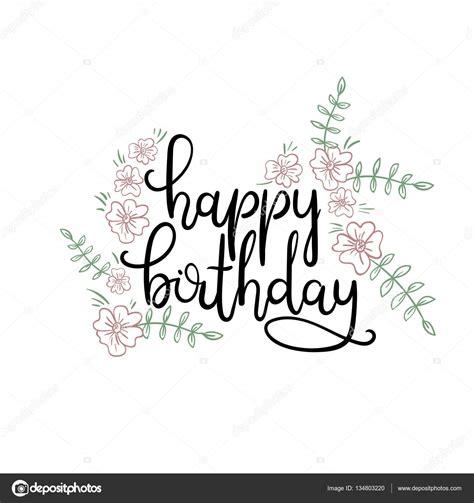hand lettering design happy birthday happy birthday hand lettering greeting card modern