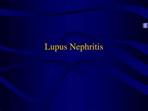 Ppt Lupus Nephritis Powerpoint Presentation Id 3695357 Best Presentation Ppt Sle