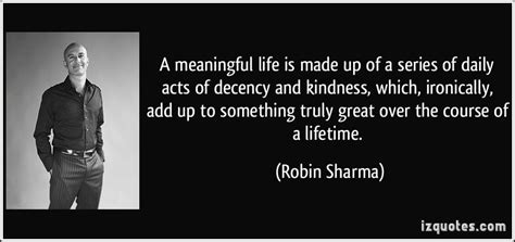 meaningful life      series  daily acts  decency  kindness