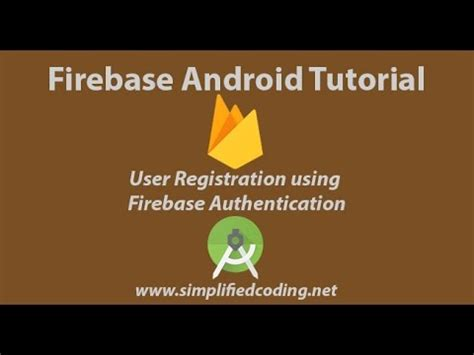 tutorial firebase android firebase android tutorial part 1 user registration
