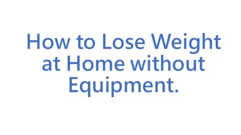 how to lose weight at home without equipment