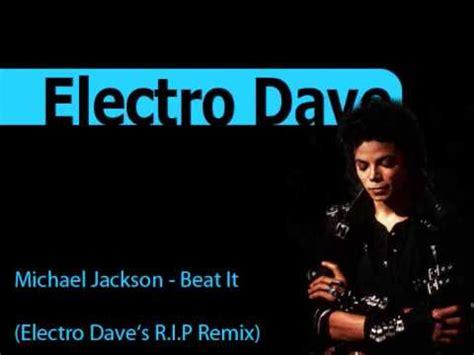 beat it remix michael jackson beat it electro dave s r i p remix