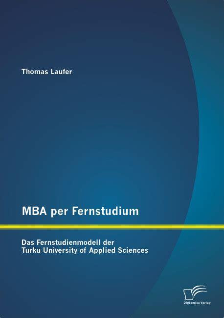Mba Turku by Mba Per Fernstudium Das Fernstudienmodell Der Turku