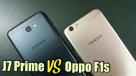 Samsung J7 Prime Vs Oppo F1s oppo f1s vs samsung j7 prime great comparison