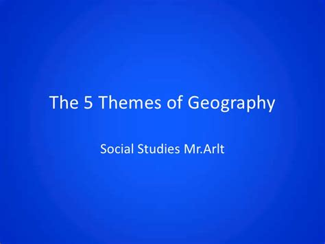 are the five themes of geography useful 5 themes of geography