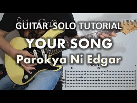 Tutorial Guitar Your Song | parokya ni edgar your song guitar solo fills tutorial