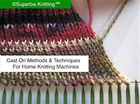 knitting cast on methods review of cast on methods for home knitting machines