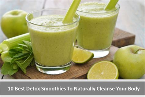 Smoothies To Help Detox From Chemo And Brain Surgery by 10 Best Detox Smoothies To Naturally Cleanse Your