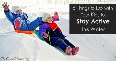 8 Things To Do With Your by 8 Things To Do With Your To Stay Active This Winter