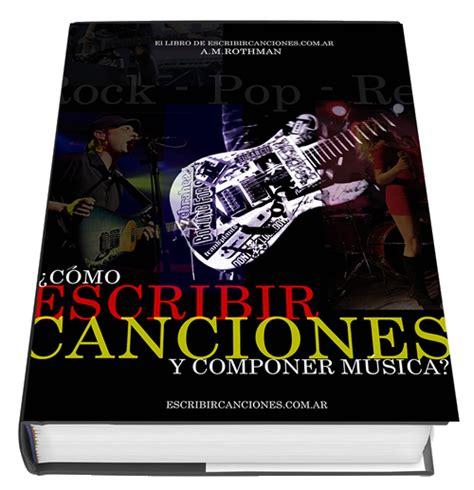libro como leer musica libro 191 c 243 mo escribir canciones y componer m 250 sica