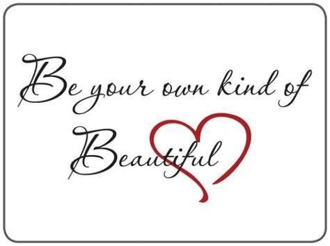 be your own kind of beautiful tattoo be your own of beautiful be you beautiful