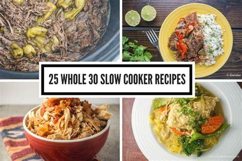 30 best crock pot recipes 18 best images about whole 30 on whole 30