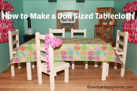 how to make a doll how to make a doll sized tablecloth