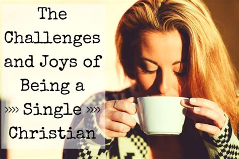 challenges of being a single the challenges and joys of being a single christian