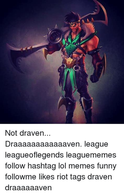 League Of Draven Meme - funny league of legends lol and memes memes of 2016 on