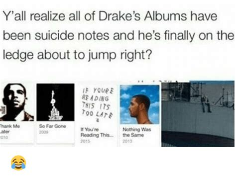 Drake Album Cover Meme - y all realize all of drake s albums have been suicide